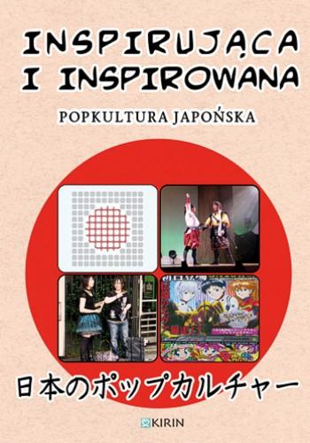 Inspirująca iinspirowana. Popkultura japońska. /日本のポップカルチャー (czyt.Nihon no poppkarchaa)