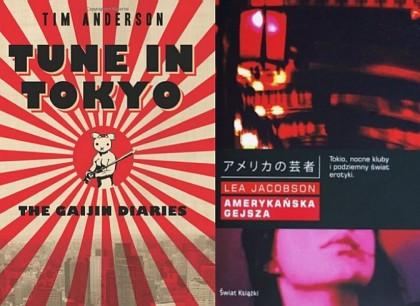 Książki oJaponii, którychniepolecam: Amerykańska gejsza, Tune In Tokyo The Gaijin Diaries