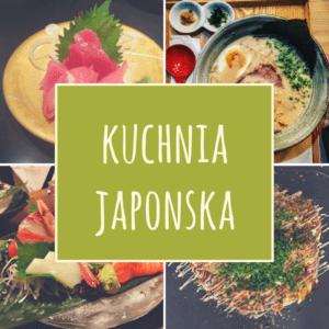 Kuchnia japońska: sushi isahimi, okonomiyaki, ramen wJaponii
