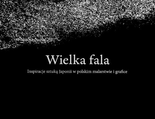 Kossowski & Martini: Wielka fala. Inspiracje sztuką Japonii wpolskim malarstwie igrafice.