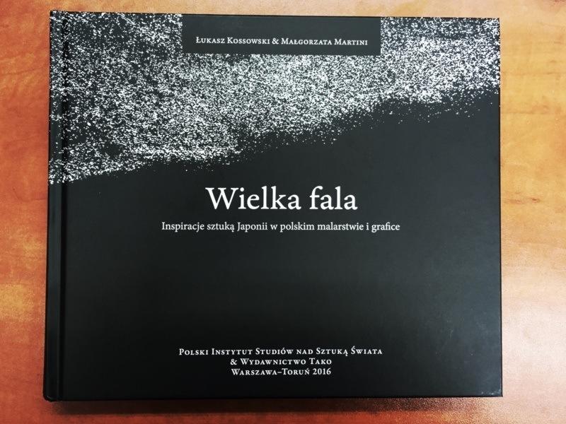 Łukasz Kossowski, Małgorzata Martini: Wielka fala. Inspiracje sztuką Japonii wpolskim malarstwie igrafice