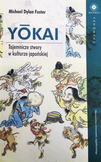 Michael Dylan Foster: YŌKAI Tajemnicze stwory w kulturze japońskiej
