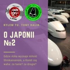 Podcast oJaponii №2 (gdzie Aśka wyznaje miłość Shinkansenom, aKondi się waha: zatanie? zadrogie?)