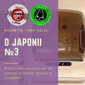 Podcast oJaponii №3 (krótko otym, jak tojest dać się zamknąć wtrumnie ijeszcze zatozapłacić)