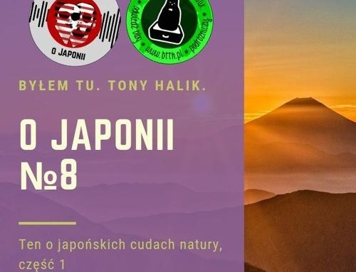 Podcast oJaponii №8 (ten ojapońskich cudach natury, część 1)