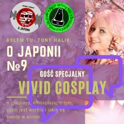 Podcast o Japonii №9 | Vivid Cosplay (o cosplayu, crossplayu, czym jest worbla i jakie są trendy)