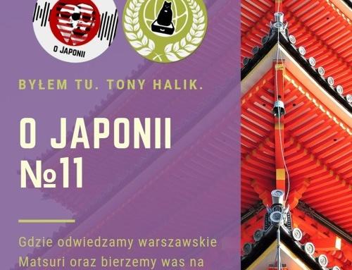 Podcast oJaponii №11 (gdzie odwiedzamy warszawskie Matsuri ibierzemy was naspacer poatrakcjach Tokio)
