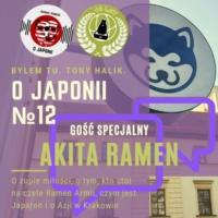 Podcast o Japonii №12 + Akita Ramen (o zupie miłości, kto stoi na czele Ramen Armii i czym jest Japaron)