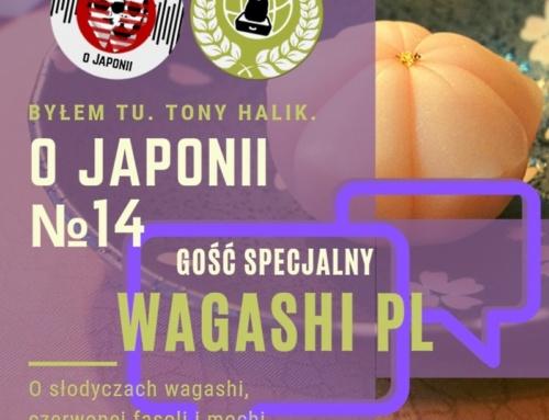 Podcast oJaponii №14 + Wagashi PL (osłodyczach wagashi, czerwonej fasoli imochi wlistkach sakury)