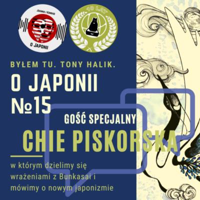 Podcast o Japonii №15 + Chie Piskorska (dzielimy się wrażeniami z Bunkasai i mówimy o nowym japonizmie)