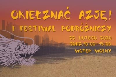 """I Festiwal podróżniczy """"Okiełznać Azję!"""", Instytut Konfucjusza przy Uniwersytecie Gdańskim, Gdańsk"""