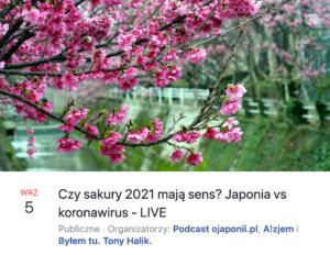 Czy sakury 2021 mają sens? Japonia vs koronawirus - LIVE (zaproszenie naspotkanie LIVE)