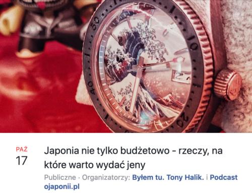 Japonia nietylkobudżetowo – rzeczy, naktóre warto wydać jeny (zaproszenie naspotkanie LIVE)