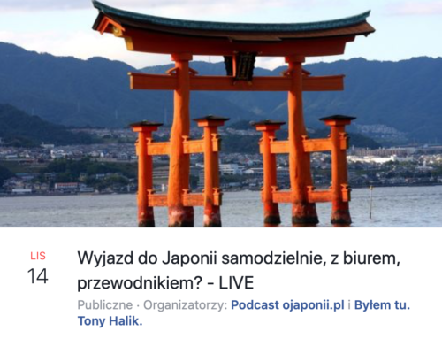 Wyjazd do Japonii – samodzielnie, z biurem, czy z przewodnikiem? (zaproszenie na spotkanie LIVE)
