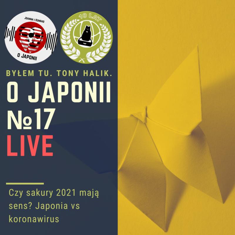 Podcast oJaponii: Czysakury 2021 mają sens? Japonia vs koronawirus
