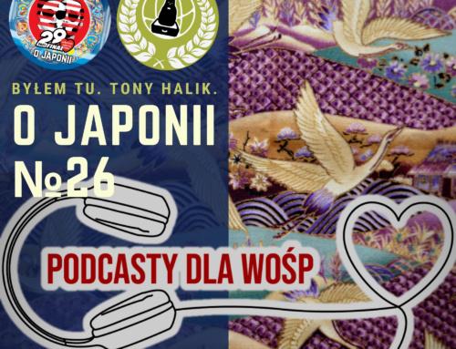 Podcast oJaponii №26 (OJaponii X WOŚP #29final #podcastydlawosp)