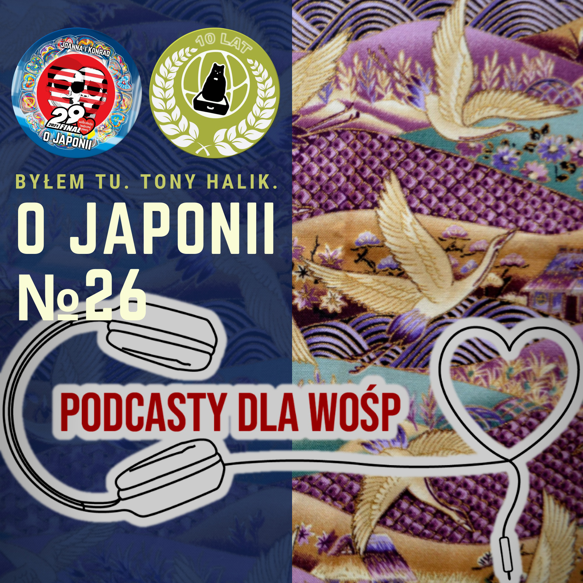 Podcast o Japonii №26 (O Japonii X WOŚP #29final #podcastydlawosp)