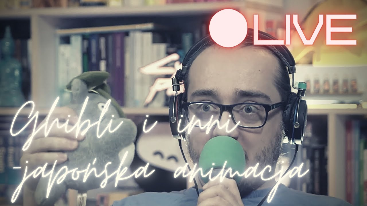 Ghibli i inni - japońska animacja (LIVE o Japonii)