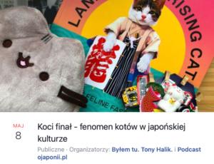Koci finał - fenomen kotów wjapońskiej kulturze (zaproszenie naspotkanie LIVE)