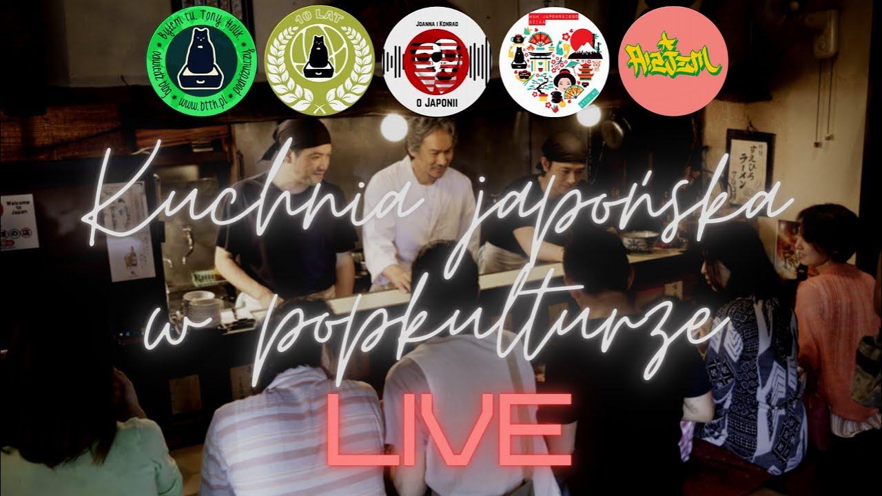 Kuchnia japońska w popkulturze (LIVE o Japonii)