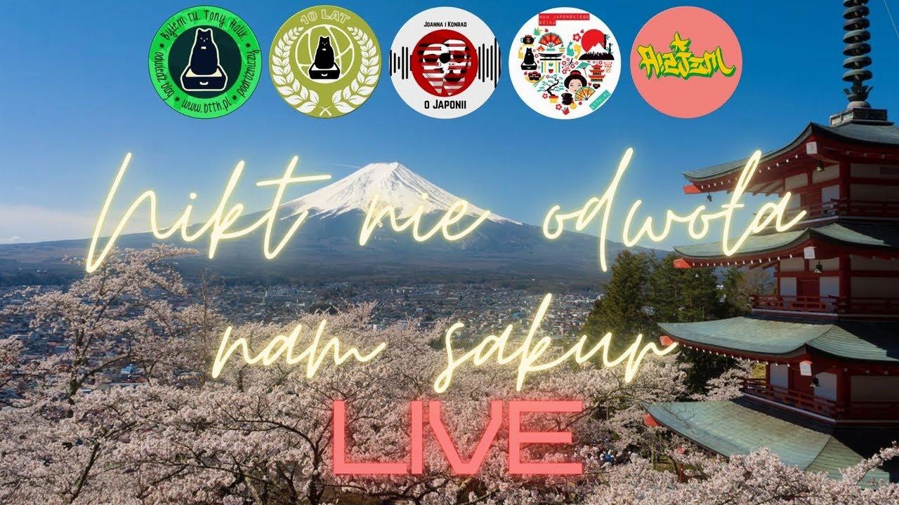 Nikt nie odwoła nam sakur! (LIVE o Japonii)